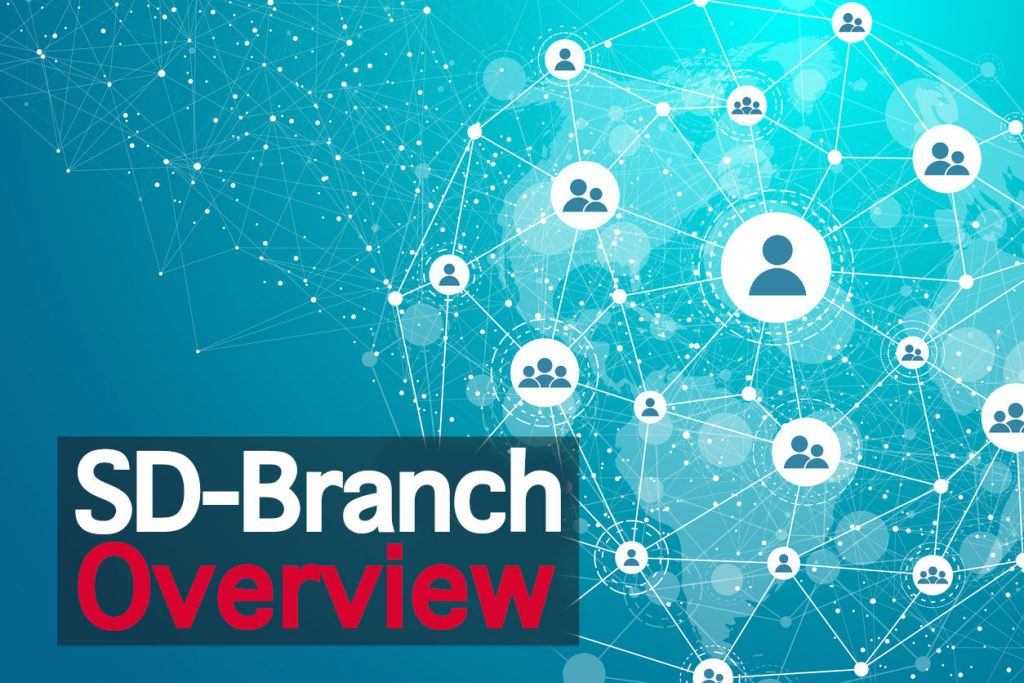 What Is SD-Branch - Overview