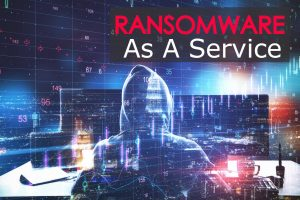Ransomware as a Service