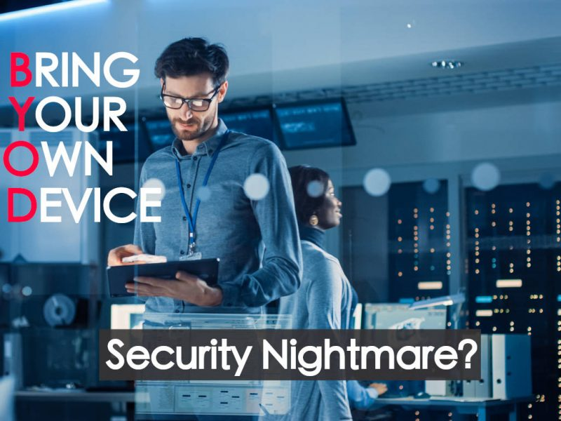 7 Reasons BYOD Is a Security Nightmare
